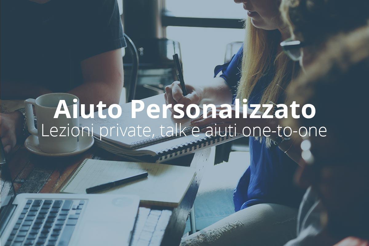 aiuto personalizzato, lezioni private e talk one-to-one