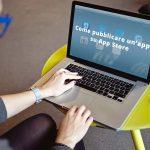 Come pubblicare un'applicazione su App Store